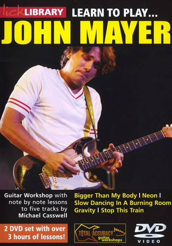 Lick Library : Learn to Play John Mayer