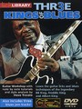 Lick Library : Three Kings Of Blues