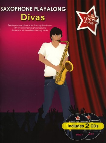 You Take Centre Stage : Saxophone Playalong Divas