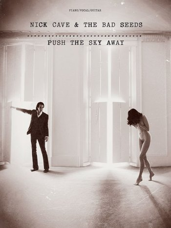 Nick Cave And The Bad Seeds : Push The Sky Away