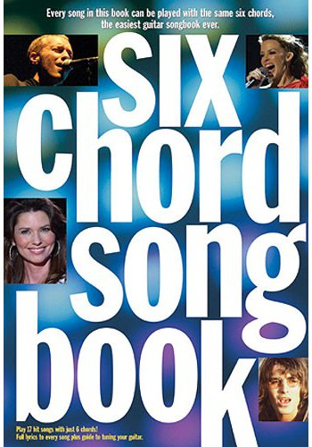Six Chord Songbook : 21st Century Hits