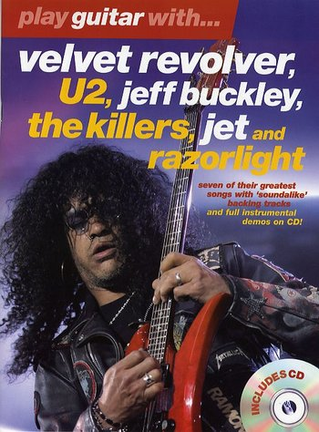 Play Guitar With... Velvet Revolver, U2, Jeff Buckley, The Killers, Jet And Razorlight (Partition+CD)