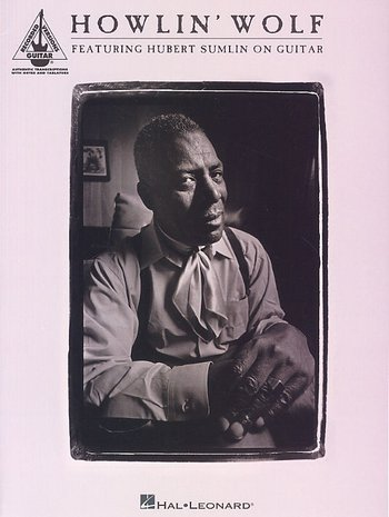 Howlin' Wolf:Featuring Hubert Sumlin On Guitar (Partition)