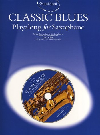 Guest Spot Classic Blues: Playalong For Saxophone