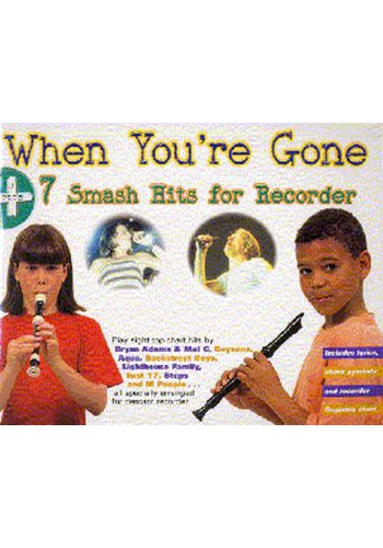 When You're Gone Plus 7 Smash Hits For Recorder