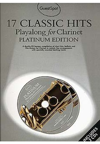 Guest Spot: 17 Classic Hits Playalong For Clarinet Platinum Edition