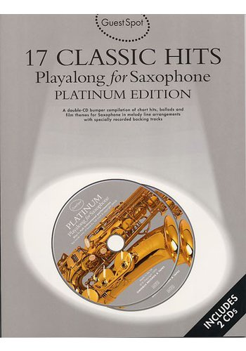 Guest Spot: 17 Classic Hits Playalong For Saxophone Platinum Edition