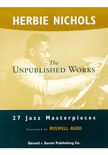 Nichols, Herbie: The Unpublished Works