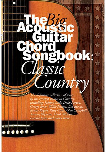 The Big Acoustic Guitar Chord Songbook : Classic Country