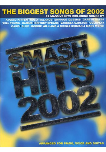 The Biggest Songs Of 2002: Smash Hits 2002