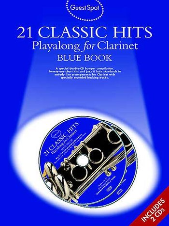 Guest Spot: 21 Classic Hits Playalong For Clarinet - Blue Book