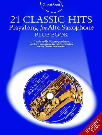 Guest Spot: 21 Classic Hits Playalong For Alto Saxophone - Blue Book