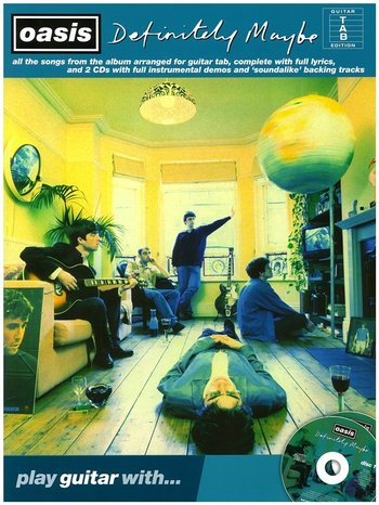 Play Guitar With... Oasis : Definitely Maybe (Partition+CD)