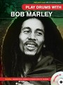 Play Drums With… Bob Marley