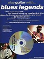 Play Guitar With… Blues Legends (Partition+CD)