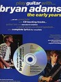 Play Guitar With: Bryan Adams (The Early Years) (Partition+CD)