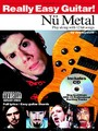 Really Easy Guitar ! Nu Metal (Partition)